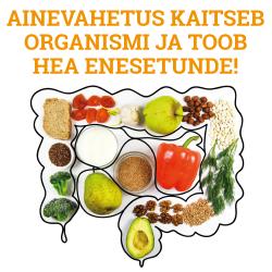 AINEVAHETUS KAITSEB ORGANISMI JA TOOB HEA ENESETUNDE.