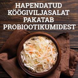 HAPENDATUD KÖÖGIVILJASALAT PAKATAB PROBIOOTIKUMIDEST!