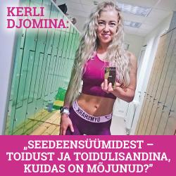 """Kerli Djomina kirjutab: """"SEEDEENSÜÜMIDEST – TOIDUST JA TOIDULISANDINA, KUIDAS ON MÕJUNUD?"""""""