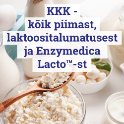 KKK - kõik piimast, laktoositalumatusest ja Enzymedica Lacto™-st