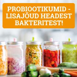 PROBIOOTIKUMID - LISAJÕUD HEADEST BAKTERITEST!