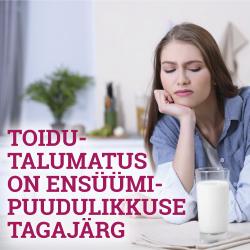 TOIDUTALUMATUS ON ENSÜÜMIPUUDULIKKUSE TAGAJÄRG