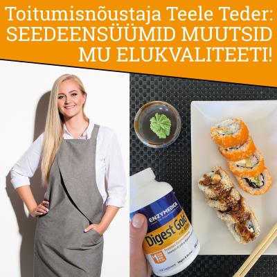 Toitumisnõustaja Teele Teder: seedeensüümid muutsid mu elukvaliteeti!